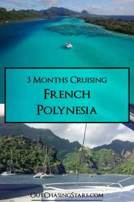 Cruising French Polynesia for 3 months.