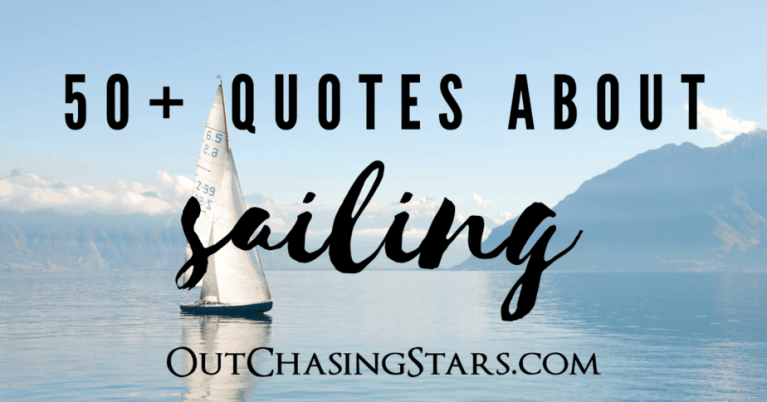 Sailing Quotes: 50+ Of Our Favorites