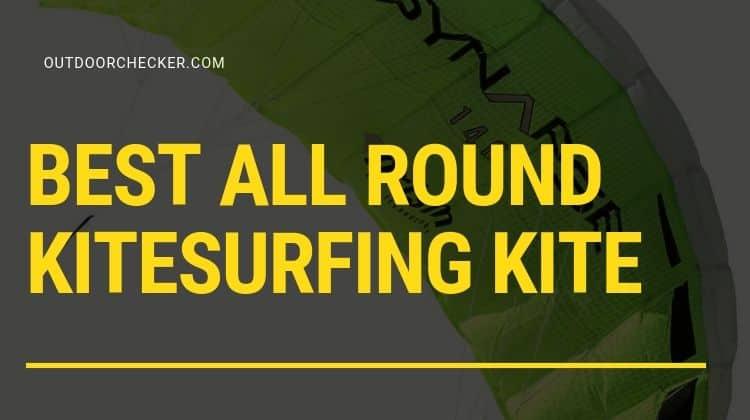 Best All Round Kitesurfing Kite