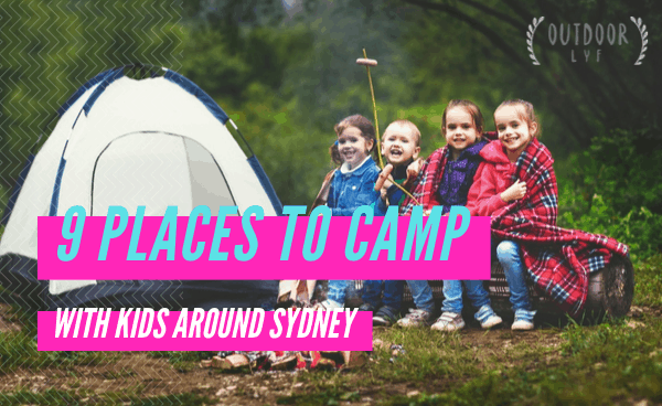 9 places to camp around Sydney with kids