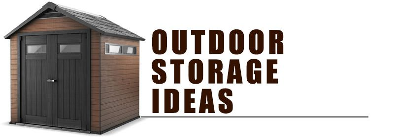 Outdoor Storage Ideas