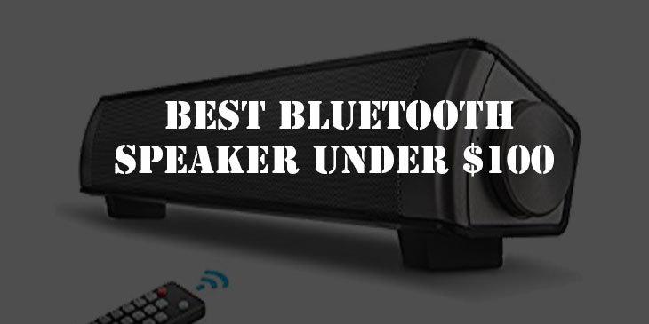Best Bluetooth Speaker Under $100