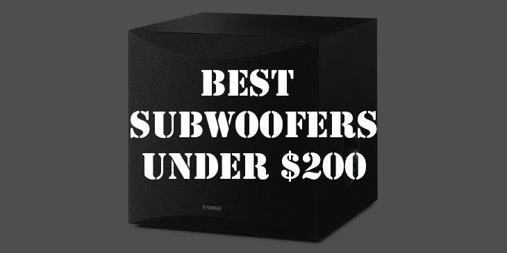 Best Subwoofers Under $ 200