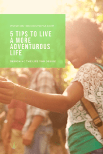 Tips to Live an Adventurous Life