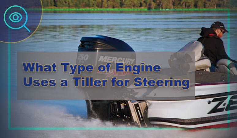 What-Type-of-Engine-Uses-a-Tiller-for-Steering