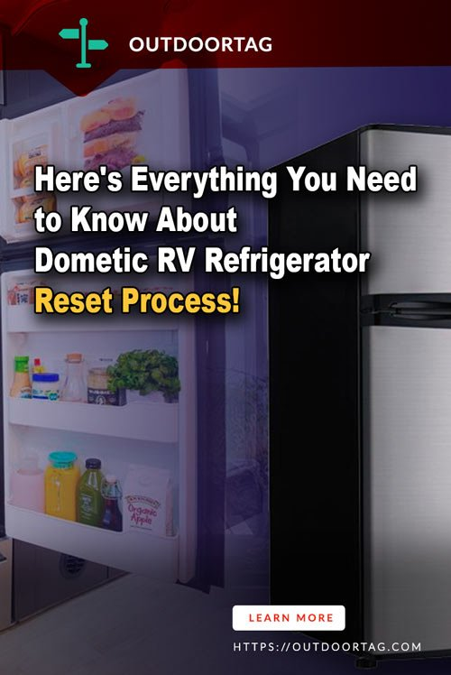 Here's Everything You Need to Know About Dometic RV Refrigerator Reset Process