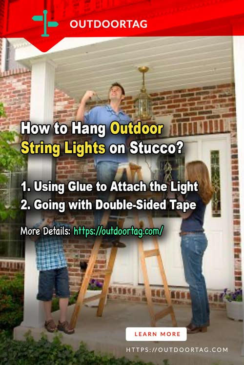 steps of How to Hang Outdoor String Lights on Stucco
