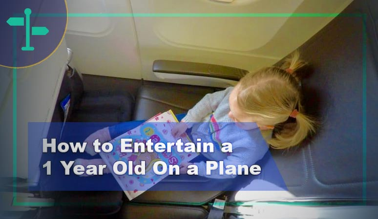 How to Entertain a 1 Year Old On a Plane
