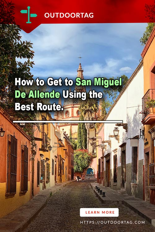 How to Get to San Miguel De Allende Using the Best Route