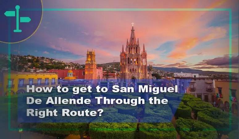 How to Get to San Miguel De Allende