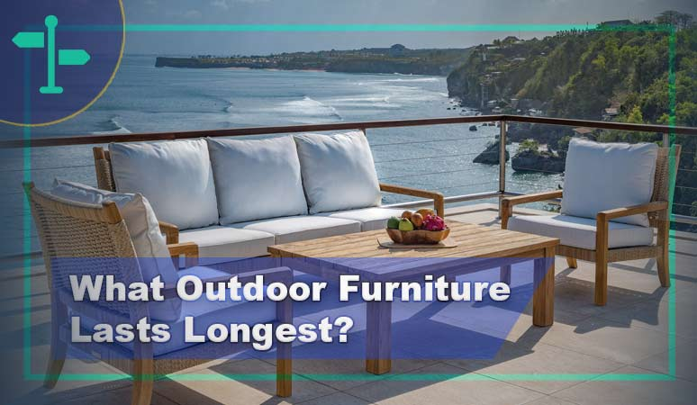 The Outdoor Furniture That Lasts Longest