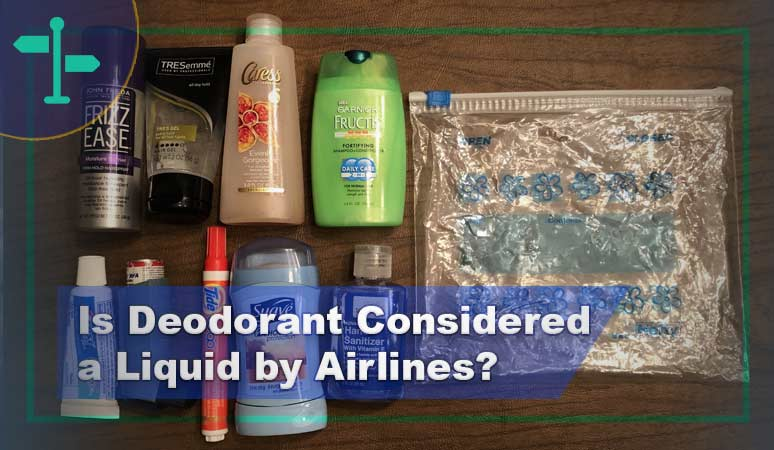 Is Deodorant Considered a Liquid by Airlines