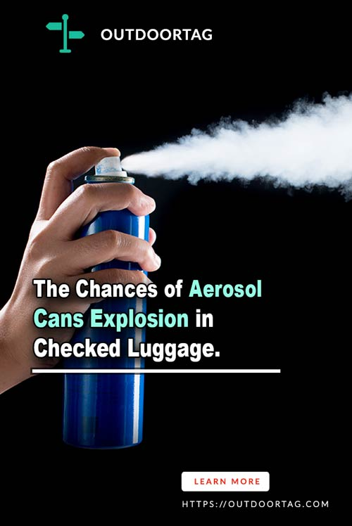 The Chances of Aerosol Cans Explosion in Checked Luggage.