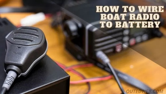 How to wire boat radio to battery