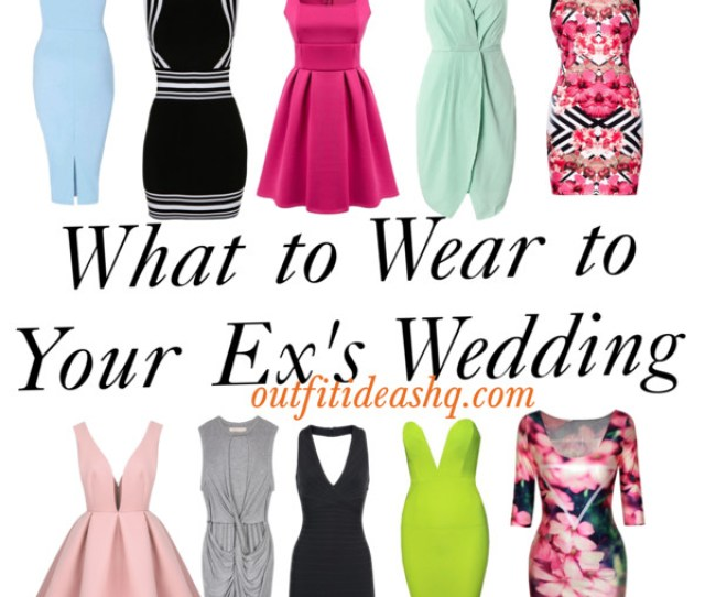 What To Wear To Your Exs Wedding