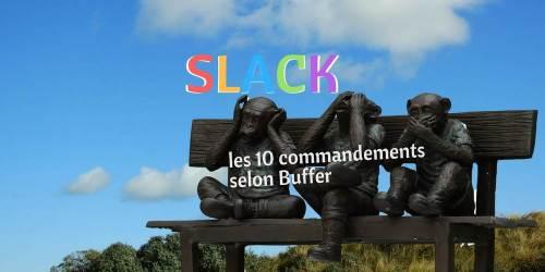 Slack 10 commandements Buffer