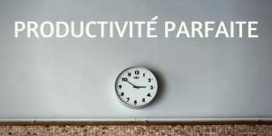 Productivité Parfaite – le livre et la méthode enfin en français !