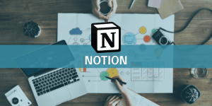 Notion, la prise de notes 2.0