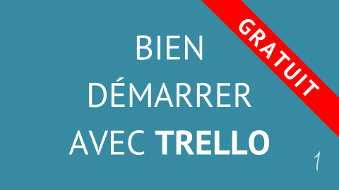 Bien démarrer avec Trello