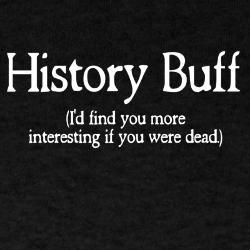 history_buff_id_find_you_mor_tshirt