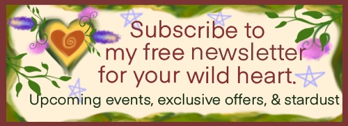 Click here for my fairy newsletter. Upcoming books, classes, and other events. Special offers, rituals, and musings.