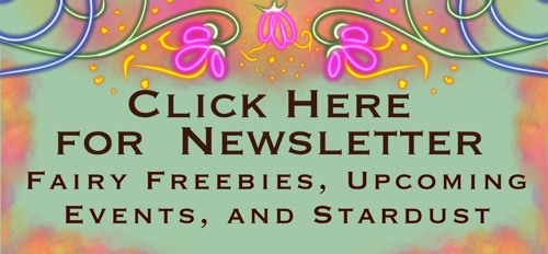 Click here for newsletter. Fairy freebies, upcoming events, and  stardust.