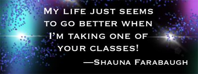 Meme: My life just seems to go better when I'm taking one of your classes!—Shauna Farabaugh