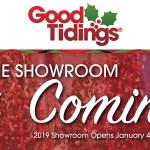 Good Tidings Showroom Opens January 4th!