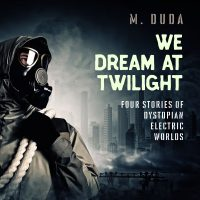 We Dream at Twilight by Michael Duda