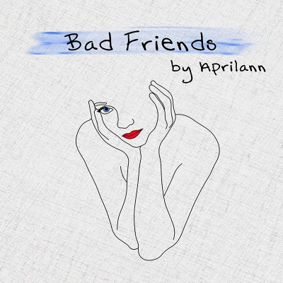 Aprilann - Bad Friends