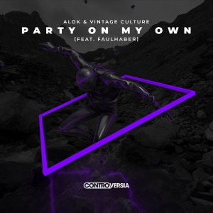 Alok & Vintage Culture (Feat. Faulhaber) - Party on My Own