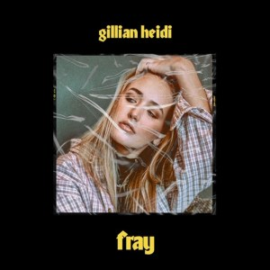 Gillian Heidi - Fray