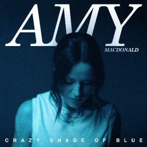 Amy Macdonald - Crazy Shade of Blue