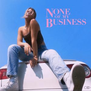 DASHA - None Of My Business
