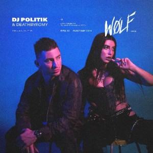 DJ Politik & DeathbyRomy - Wolf