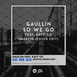 Gaullin feat. Katy Tiz - So We Go (Martin Jensen Edit)
