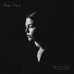 Maggie Rogers - Notes from the Archive: Recordings 2011 – 2016