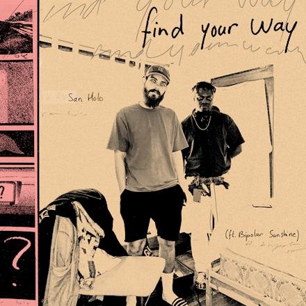 San Holo - find your way (feat. Bipolar Sunshine)