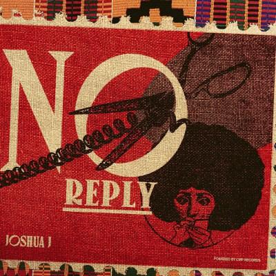 Joshua J - No Reply