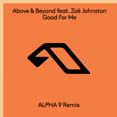 Above & Beyond and Artem Stolyarov - 'Good For Me' (remix) feat. Zoë Johnston