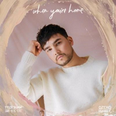 Tyler Shaw - When You're Home (Dzeko Remix)