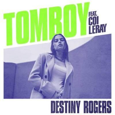 Destiny Rogers - Tomboy (feat. Coi Lerai)