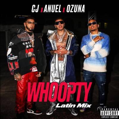 CJ - Whoopty (Latin mix) feat. Anuel and Ozuna