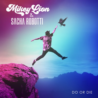 Mikey Lion and Sacha Robotti - Do or Die