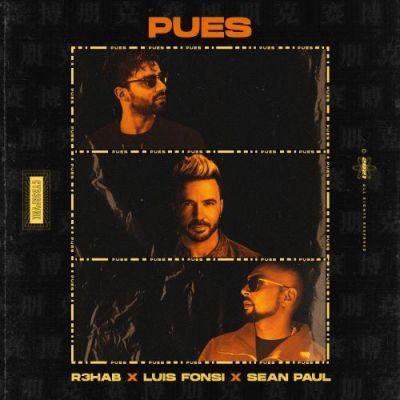 R3HAB, Luis Fonsi and Sean Paul - Pues