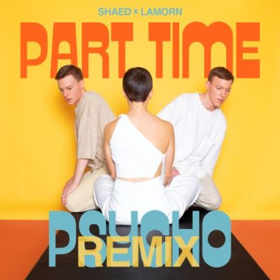 SHAED - Part Time Psycho (feat Lemorn)