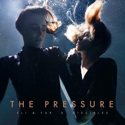 Eli & Fur - The Pressure