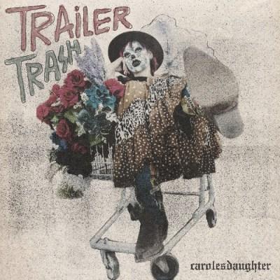 carolesdaughter - Trailer Trash