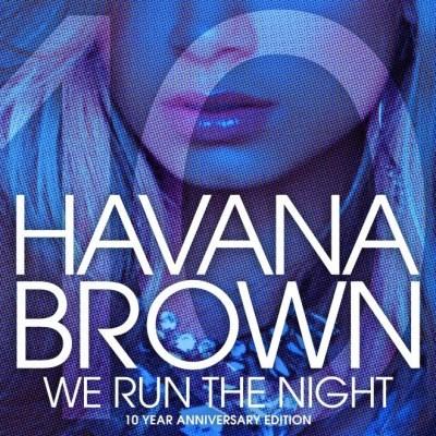 Havana Brown - We Run The Night (10th Anniversary Remixes)
