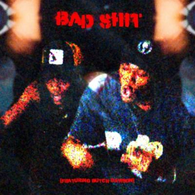 Bad Shit - YTK, Butch Dawson